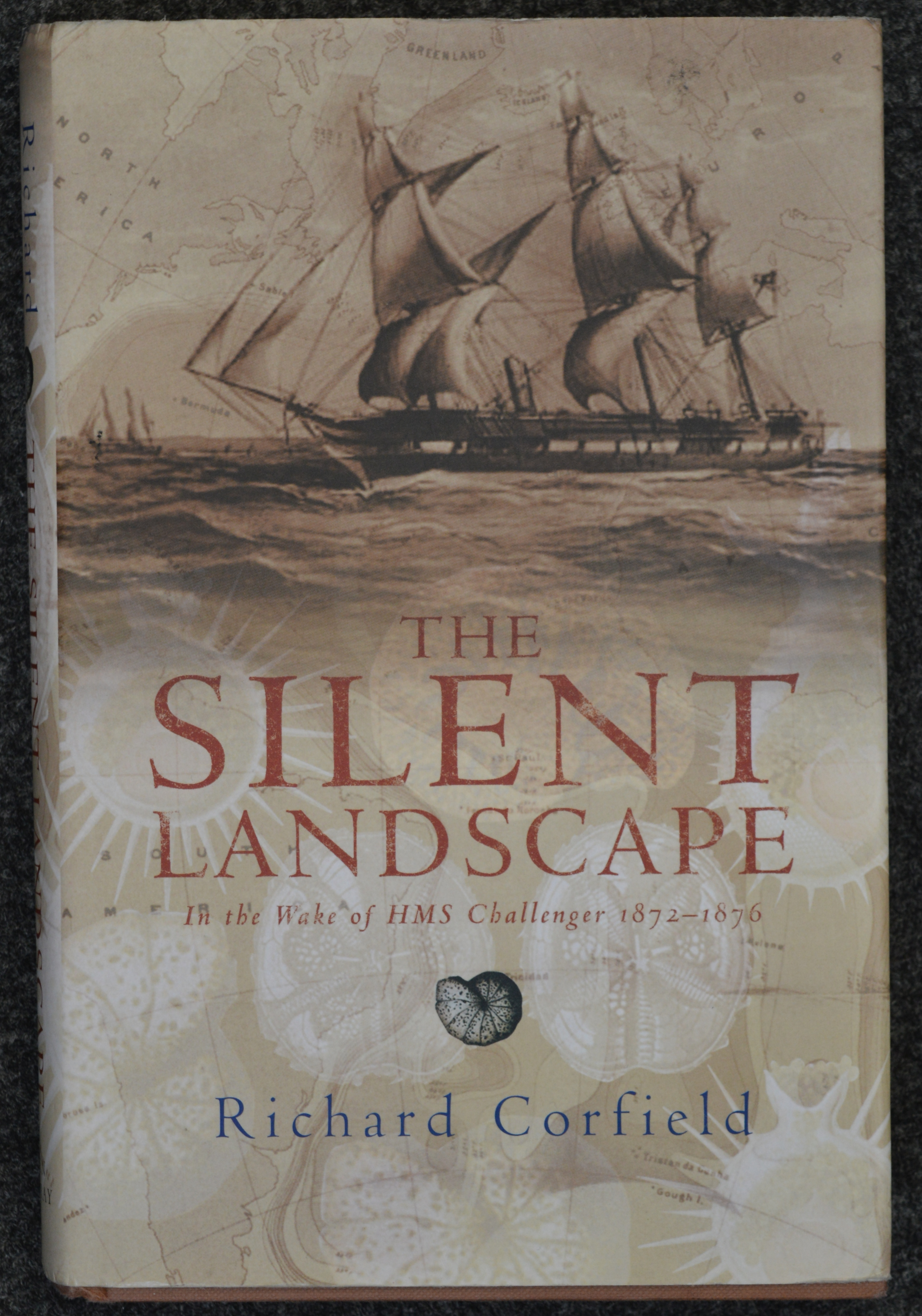 The Silent Landscape In the Wake of HMS Challenger 1872-1876 by Richard Corfield